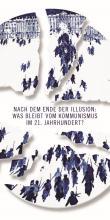 Veranstaltungsreihe »Nach dem Ende der Illusion. Was bleibt vom Kommunismus im 21. Jahrhundert?«